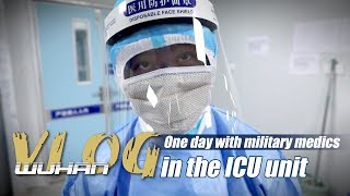 On the Scene | Wuhan Vlog: One day with military nurses in the ICU at Huoshenshan Hospital