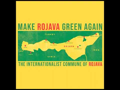 Make Rojava Green Again - Introduction By the Internationalist Commune