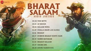 Bharat Salaam - Audio Jukebox | Best Patriotic Songs | Teri Mitti, Ae Watan, Bharat, Shubh Din& More - Download this Video in MP3, M4A, WEBM, MP4, 3GP