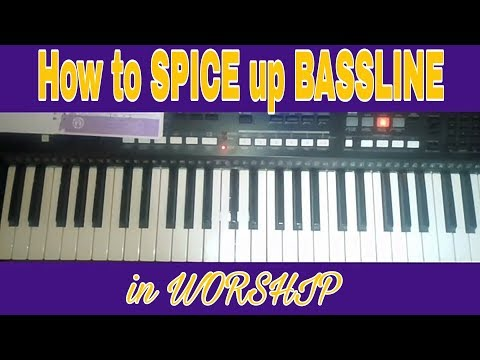 How to spice up your bassline in Naija worship