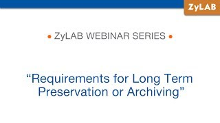 Webinar - Requirements for Long Term Preservation or Archiving