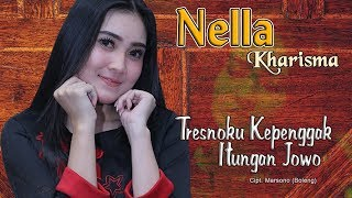 Gambar cover Nella Kharisma - Tresnoku Kepenggak Itungan Jowo   |   Official Video