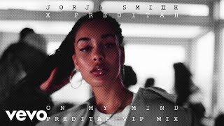 Jorja Smith X Preditah - On My Mind (Preditah Vip MIX)