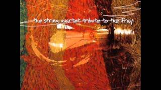 Heaven Forbid - The String Quartet Tribute to The Fray