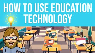 How To Use Education Technology
