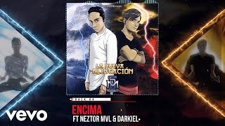 Derian & Melodico - Encima (Audio) ft. Neztor MVL, Darkiel
