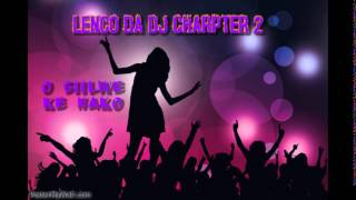 Lenco Da DJ   Charpter 2 ( the first 14 min, GET FULL MIX ON THE LIKS BELLOW)