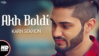 Akh Boldi Full Video  Karn Sekhon  Desi Crew  Sukh Sanghera  Latest Punjabi Song 2017