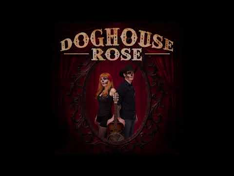 Doghouse Rose - I Will Always Be Your Friend