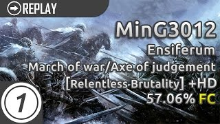MinG3012 | Ensiferum - March of war/Axe of judgement [Relentless Brutality] HD 57.06% FC