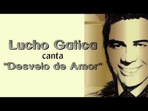 """Lucho Gatica canta """"Desvelo de Amor"""""""