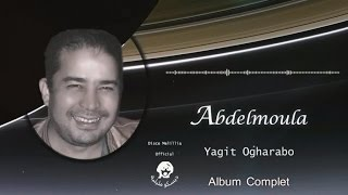 Abdelmoula - Yagit Ogharabo - Album Complet - Video Officiel