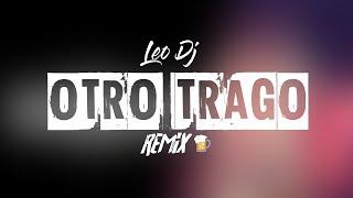 OTRO TRAGO   Remix   Leo Dj (2019) (Sech) (Darell)