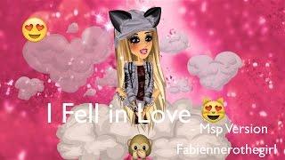 ♥ I Fell In Love  Msp Version ♥