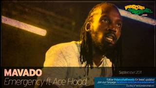 Mavado Emergency Ft Ace Hood (September)  2011