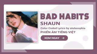 [Phiên âm Tiếng Việt] Bad Habits – Shaun