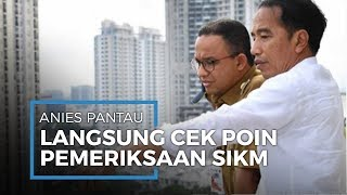 Gubernur DKI Jakarta Anies Baswedan Tinjau Langsung Titik Pantau SIKM