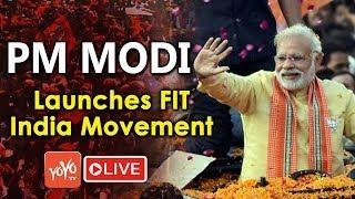 LIVE : Modi LIVE   PM Modi launches FIT India movement   BJP   YOYO TV LIVE