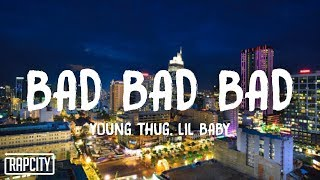 Young Thug   Bad Bad Bad Ft. Lil Baby (Lyrics)