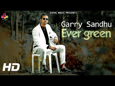 Garry Sandhu | EverGreen | Latest Punjabi New Song 2017