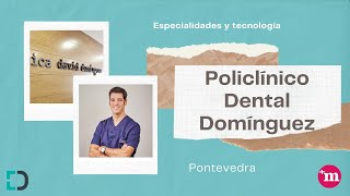 Policlínico Dental Domínguez - Especialidades y tecnología