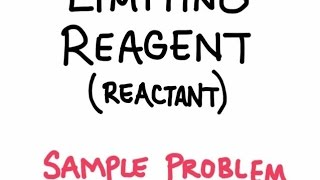 Sample Problem: Limiting Reagents (Reactants)