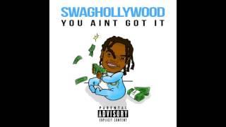 Swaghollywood - You aint got it (prod. Jett Dean)