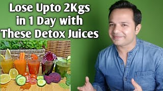 Detox Juices To Lose Upto 2 Kgs In 1 Day