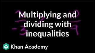 Inequalities Using Multiplication and Division