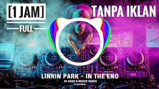 Linkin Park - In The End Dj Dark & Nesco Remix Bass Boosted Hits Populer 2019 [ 1 Jam ]