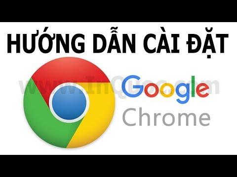 Hướng dẫn cài đặt Google Chrome 2019 cho PC (máy tính, Laptop) mới nhất