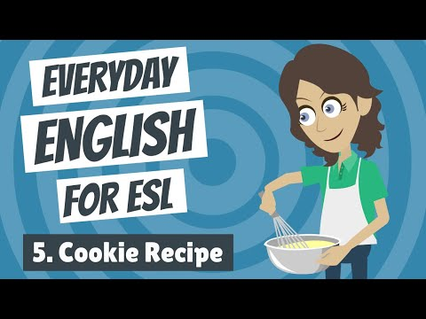 Everyday English for ESL  Lesson Five  Cookie Recipe