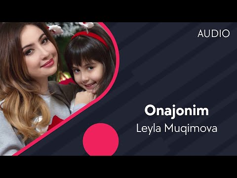 Download Leyla Muqimova - Onajonim | Лейла Мукимова - Онажоним (music version) HD Mp4 3GP Video and MP3