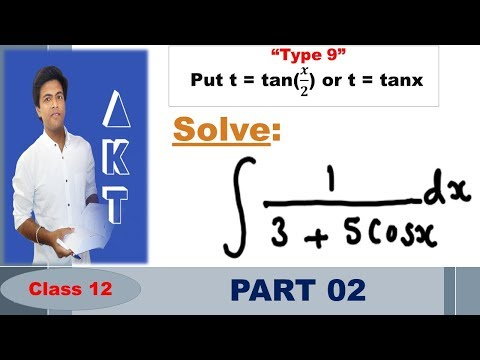 Integration Type 9 : Put t = tan(𝒙/𝟐) or t = tanx : Part 2