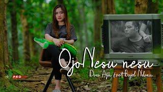 Download lagu Dara Ayu Ft Bajol Ndanu Ojo Nesu Nesu Reggae Version Mp3