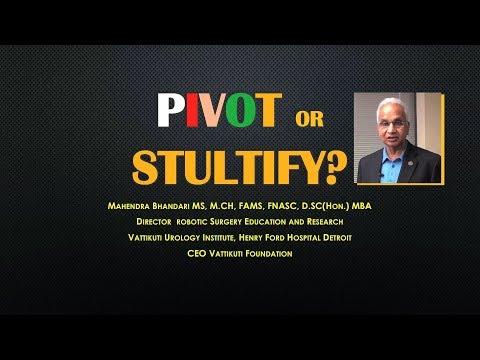 Pivot or Stultify?