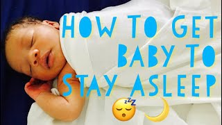 HOW TO Get Baby To Stay Asleep | Bedtime Routine