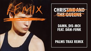 Christine And The Queens   Damn, Dis Moi (feat. Dâm Funk) [Palms Trax Remix]