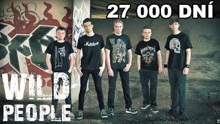 Video Wild People - 27 000 Dní