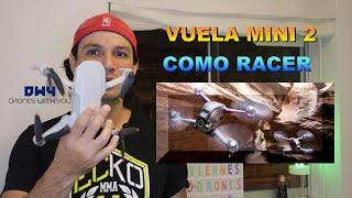 Vuela Dji Mini 2 como un drone Racer FPV