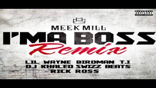 Meek Mill ft. T.I., Rick Ross, Lil Wayne, Birdman, Swizz Beatz & DJ Khaled - I'm A Boss (Remix)