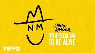 Niko Moon It's A Great Day To Be Alive