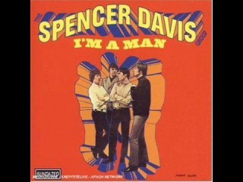 I'm a Man (1967) (Song) by The Spencer Davis Group