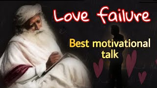 Best Love failure Motivation | How to get over Breakup? | Sadhguru |
