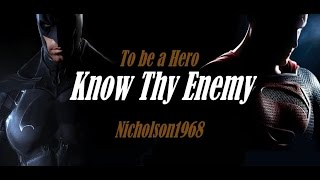 To Be A Hero..Know Thy Enemy! Full Film