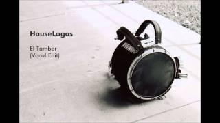 HouseLagos - El Tambor (Vocal Edit)