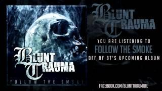 Blunt Trauma- Follow the Smoke