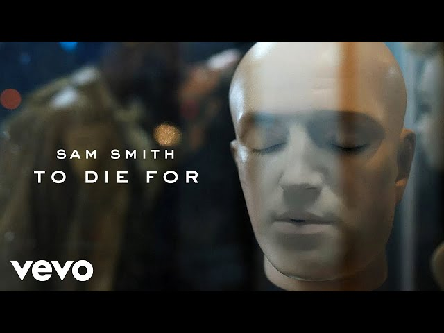 To Die For - SAM SMITH