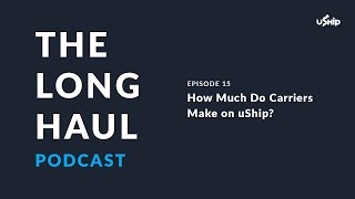 The Long Haul Trucking Podcast: How Much Do Carriers Make on uShip?