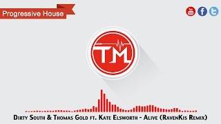 Dirty South & Thomas Gold ft. Kate Elsworth - Alive (RavenKis Remix)